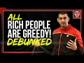 watch he video of Are Rich People Greedy?