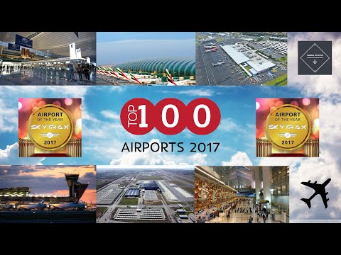 The TOP 100 Airports of the World 2017