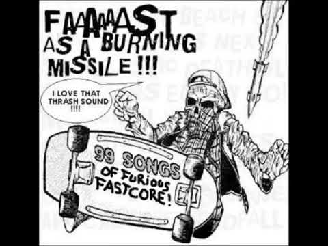 Faaaaaast as a Burning Missile fastcore thrashcore compilation