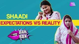 Shaadi: Expectations VS Reality | Life Tak Bites | Desi Marriage Expectations