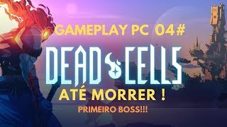 Deadcells | O PRIMEIRO BOSS GUARDIÃO | Gameplay pc