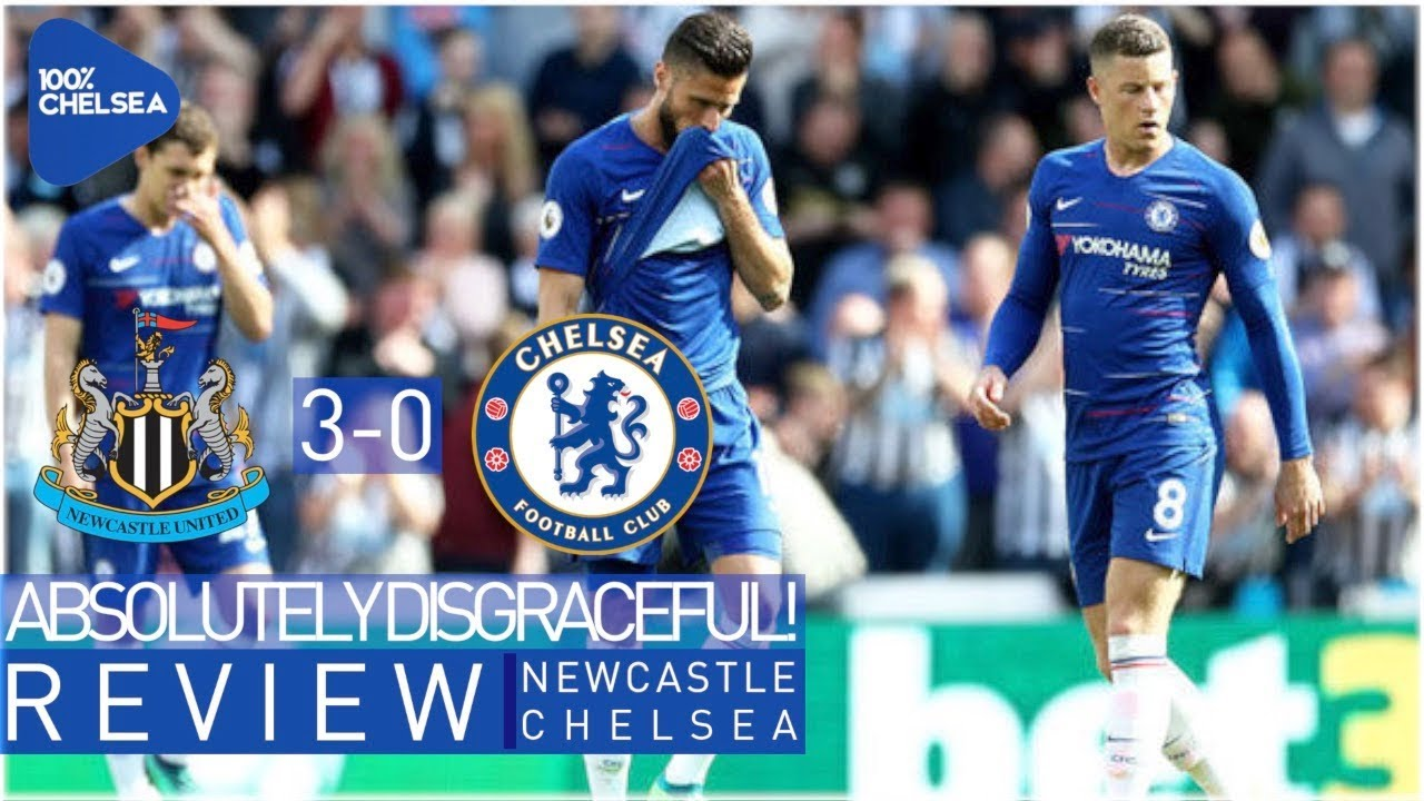 NEWCASTLE CHELSEA UTTERLY DISGRACEFUL EMBARRASSING PERFORMANCE FITTING END YouTube