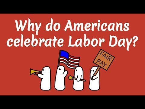 Why do Americans Celebrate Labor Day?