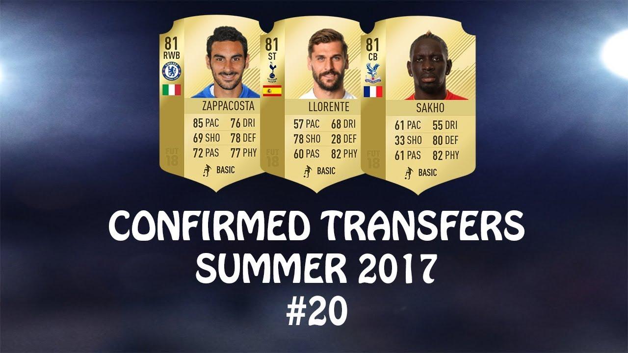 FIFA 18 | CONFIRMED TRANSFERS SUMMER 2017 #20 | w/ Sakho, Llorente &  Zappacosta