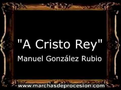Download A Cristo Rey - Manuel González Rubio [BM]