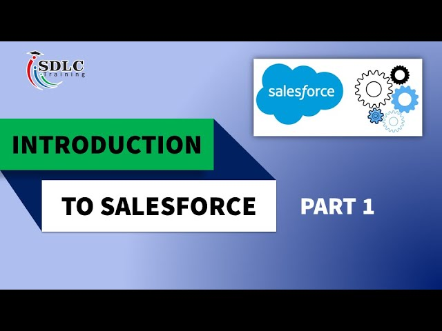 Introduction to Sales Force | Online Training | SDLC Training
