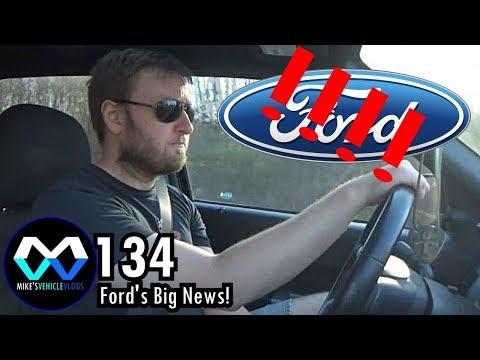 "VEHICLE VLOG 134 - ""Ford's Big News!"""
