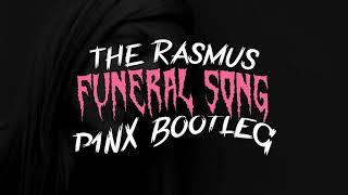The Rasmus - Funeral Song (P1NX Bootleg)