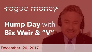 Hump Day with Bix Weir (12/20/2017)