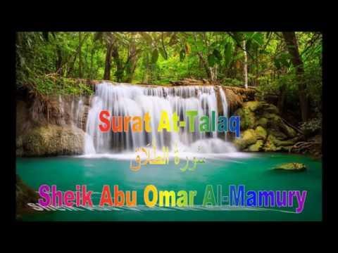 Surat At-Talaq - سُورَةُ الطَّلَاق | Sheik Abu Omar Al-Mamury