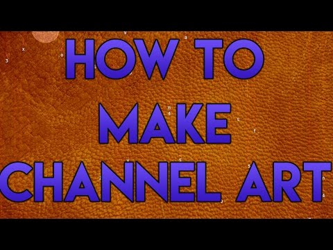 How to create channel art for youtube Part 1