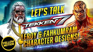 Let's Talk TEKKEN 7 - Why Leroy and Fahkumram both are Original Designed TEKKEN Characters!