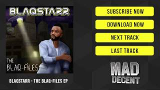 Blaqstarr - Slide To The Left [Official Full Stream]
