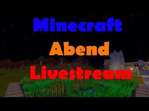 Minecraft Abend Livestream Jeder kann mit Spielen Musik wünsche sind gern gesehen (Deutsch/German)