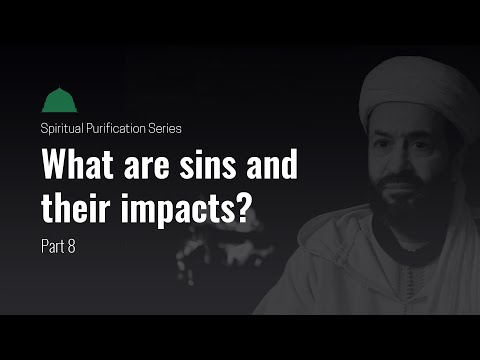 What are sins and their impacts? Shaykh Mokhtar Maghraoui