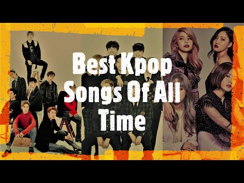 [TOP 100] K-Pop Songs Of All Time