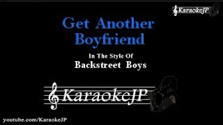 Get Another Boyfriend (Karaoke) - Backstreet Boys
