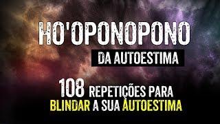 HO'OPONOPONO DA AUTOESTIMA: LIMPEZA DE MEDOS, TRAUMAS, ANGÚSTIAS!   WILLIAM SANCHES