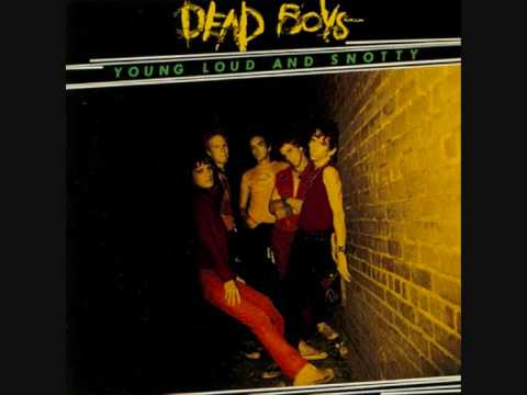 Dead Boys - All this and more.