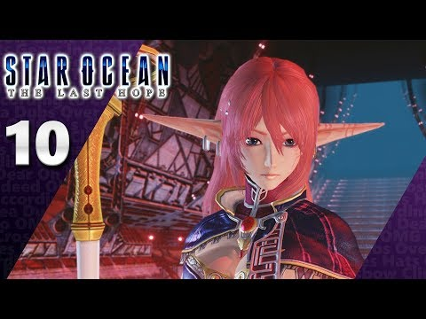 Star Ocean: The Last Hope (PS4, Let's Play) | A Mysterious Lady! | Part 10, 'Kay.