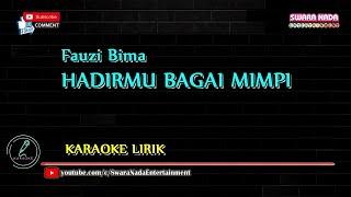 Hadirmu Bagai Mimpi - Karaoke Lirik | Fauzi Bima