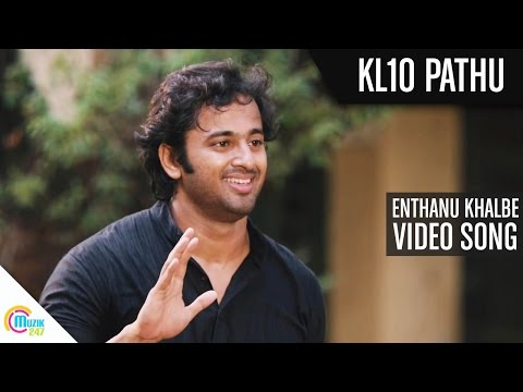 KL10 Pathu | Enthanu Khalbe Song Video | Official