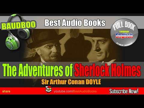 The Adventures of Sherlock Holmes - Arthur Conan DOYLE  [ AudioBooks - Public Domain ]