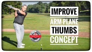 How To Improve Arm Plane -  Thumbs Concept