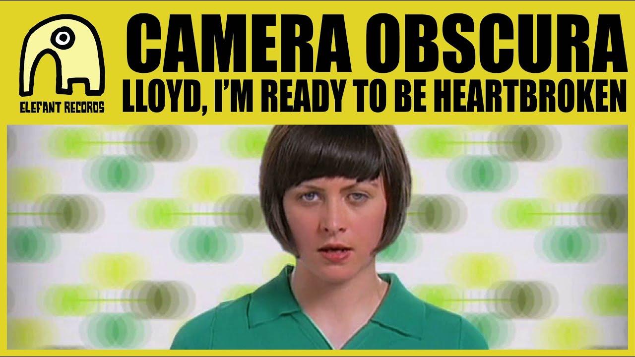 camera obscura lloyd im ready to be heartbroken
