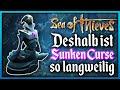 Warum ist Sunken Curse eigentlich so langweilig? 💀 Sea Of Thieves Deutsch
