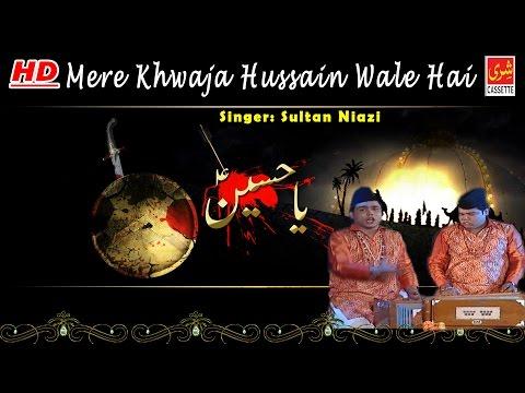 Mere Khwaja Hussain Wale Hai | Sultan...