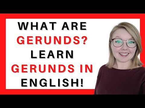 What are Gerunds? Learn English about Gerunds - Gerunds Examples