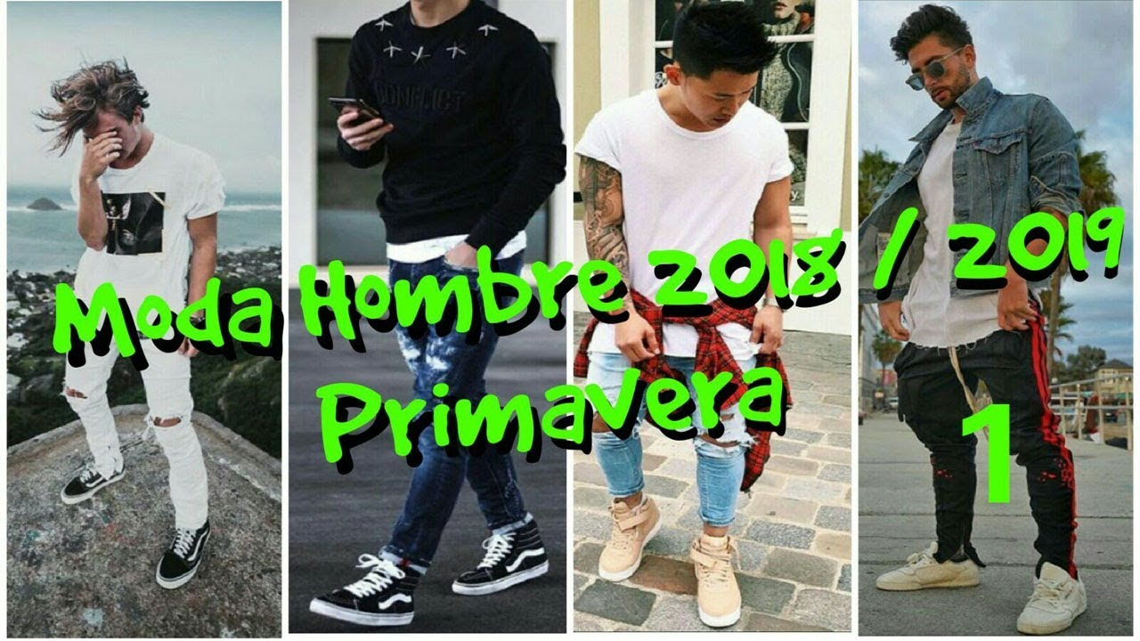 MODA HOMBRE PRIMAVERA 2018 2019 (TENDENCIAS) (Parte 1) - YouTube 53380db2892