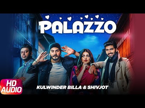 Palazzo | Audio Song | Kulwinder Billa & Shivjot | Aman | Himanshi | Full Punjabi Song 2018