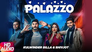 Palazzo | Audio Song | Kulwinder Billa & Shivjot | Aman | Himanshi | Full Punjabi Song 2018