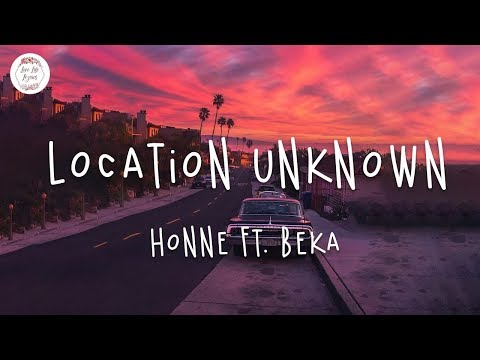 honne---location-unknown-ft.-beka-(lyric-video)