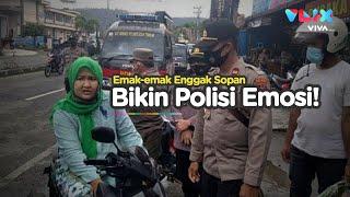 Nontonnya Kesal! Emak-emak Emosi Bentak-bentak Polisi