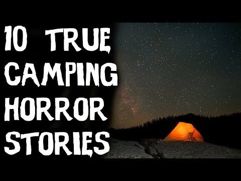 10 TERRIFYING TRUE Camping & Middle Of Nowhere Horror Stories! (Scary Stories)