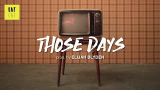 (free) 90s Old School Boom Bap type beat x hip hop instrumental | 'Those Days' prod by ELIJAH BLYDEN
