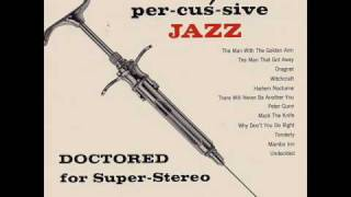 Peter Appleyard - Per-cus-sive Jazz - The Man With The Golden Arm 1955