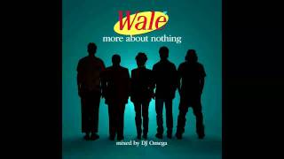 Wale-The Get Away (Fly Away) | More About Nothing (2010)
