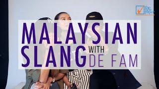 Malaysian Slang with De Fam