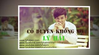 co duyen khong no audio - ly hai - album co duyen khong no