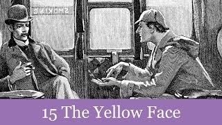 A Sherlock Holmes Adventure: 15 The Yellow Face Audiobook