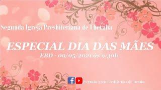 EBD - 09/05/2021 - Especial dia das Mães