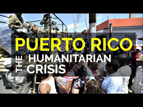 "What Happened In Puerto Rico Humanitarian Disaster ""People Are Dying"""