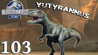 JURASSIC WORLD : Le Jeu 103 - Tournoi YUTYRANNUS - royleviking [FR HD]