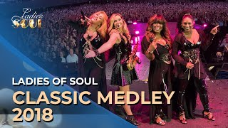 Ladies of Soul 2018 | Classics Medley
