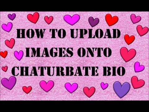How to chaturbate