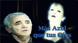 Édith Piaf & Charles Aznavour - Plus Bleu que tes Yeux (Sub Español)